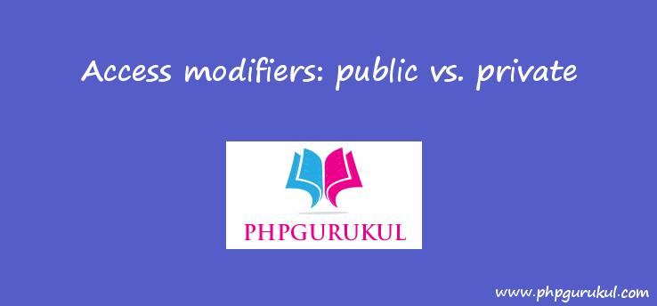 public vs private access modifier