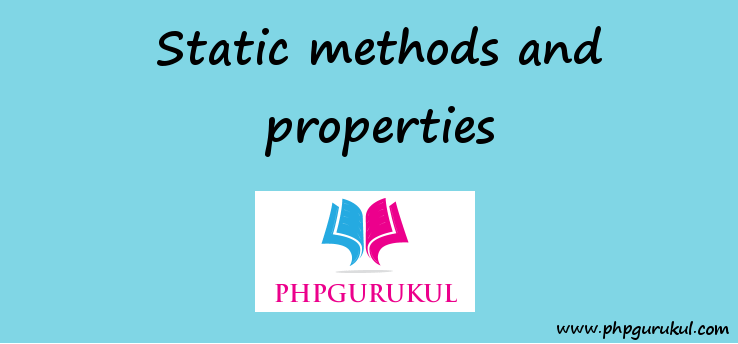 Static Methods and Properties
