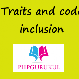 Trait and Code Inclusion