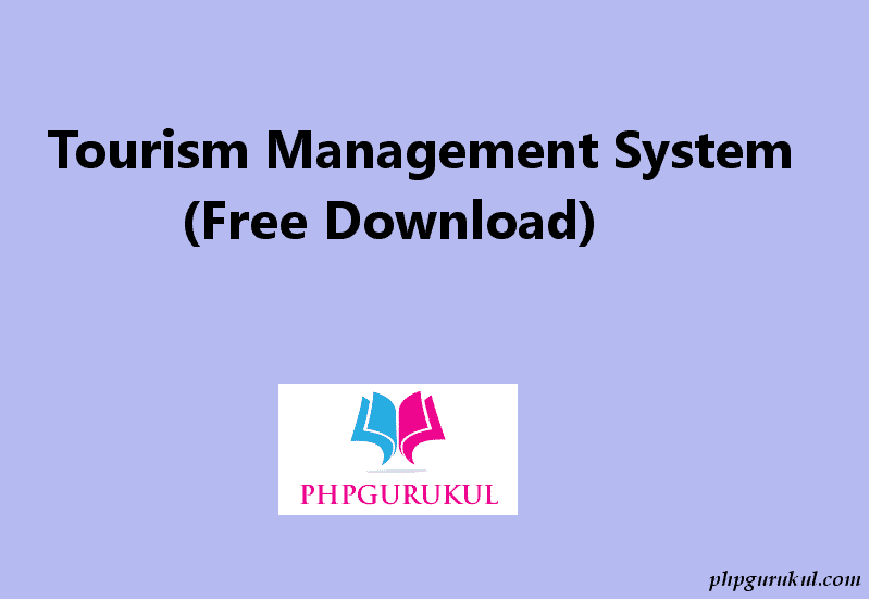 Tourism Management System in php free download With Source Code