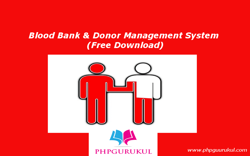 Blood Bank Amp Donor Management System In Php Online Blood