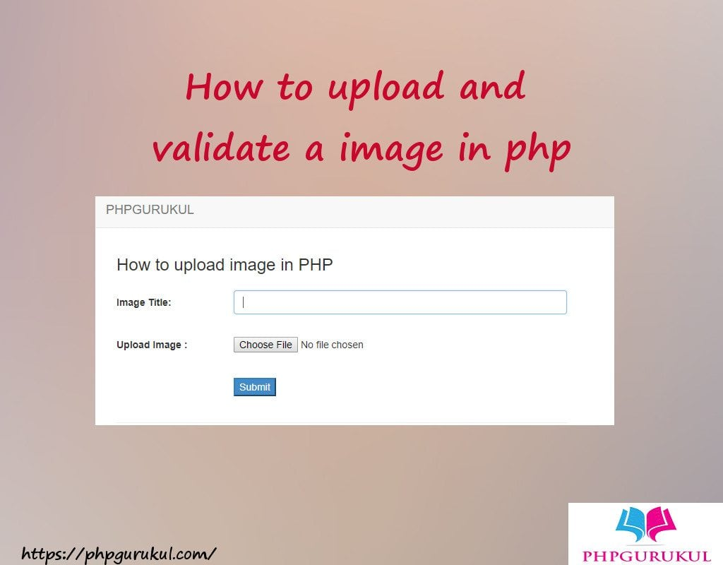 How to upload and validate a image in php -PHPGURUKUL