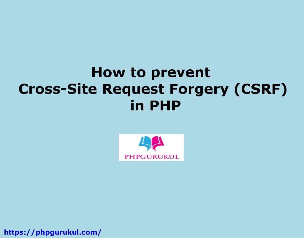 Cross Site Request Forgery(CSRF)