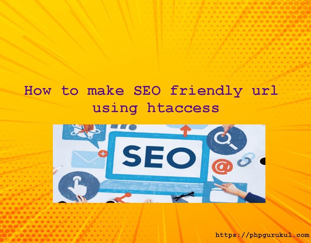 How to make SEO friendly url using htaccess - PhpGurukul com