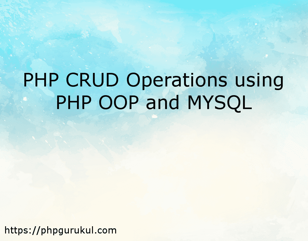 PHP CRUD Operations using PHP OOP and MYSQL - PHPGurukul