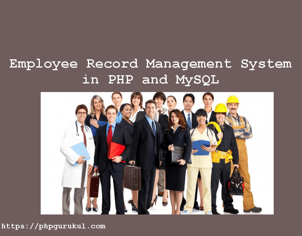 Employee Record Management System in PHP and MySQL PHPGurukul