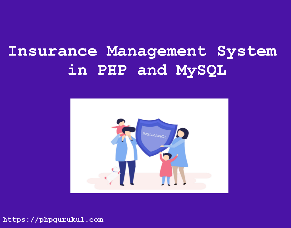 Insurance Management System using PHP and MySQL ,Insurance