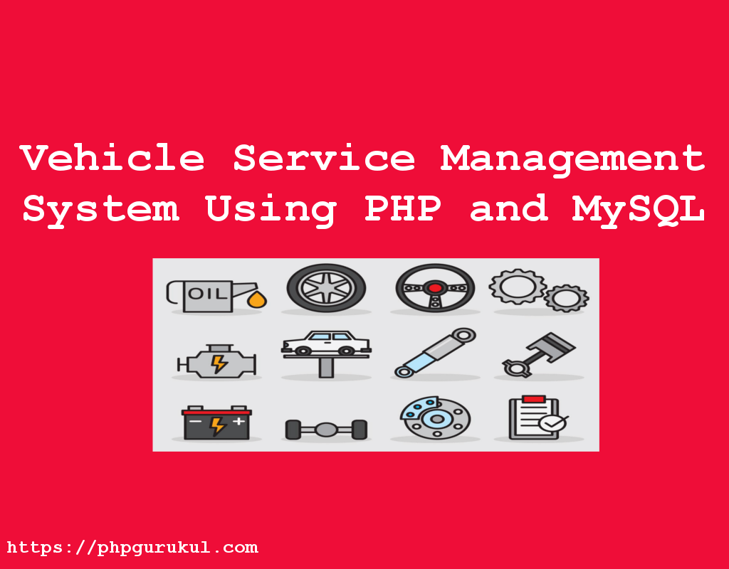 Vehicle Service Management System Using PHP and MySQL Projects Download