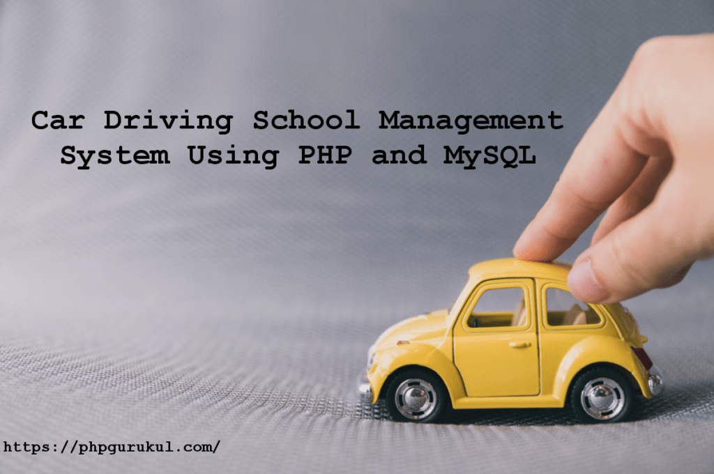 Car Driving School Management System Using PHP and MySQL project