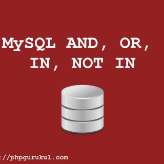MySQL AND, OR, IN, NOT IN