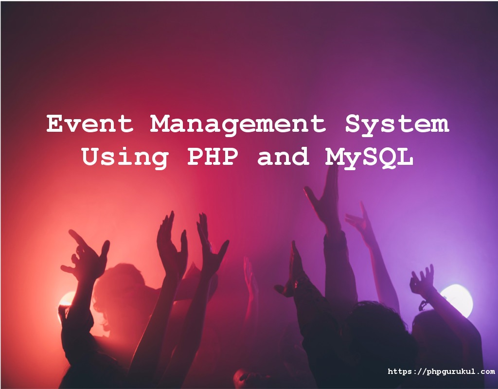 Event Management System Using PHP and MySQL, Event