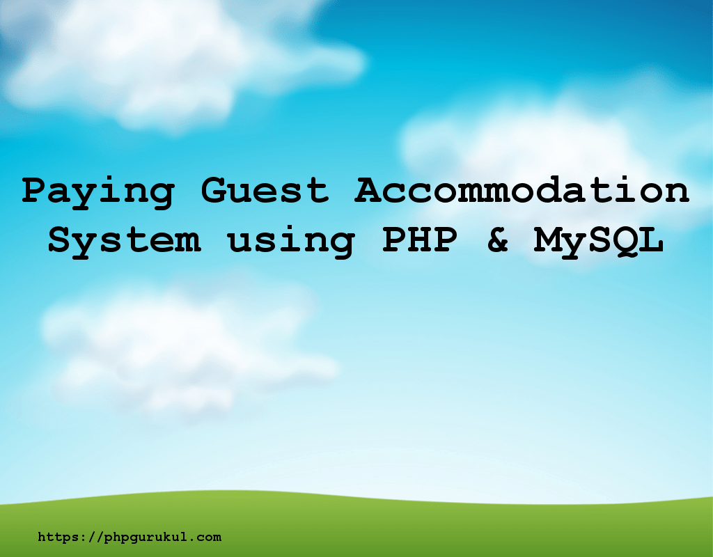 Paying Guest Accommodation System using PHP & MySQL