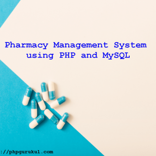 Pharmacy Management System using PHP and MySQL