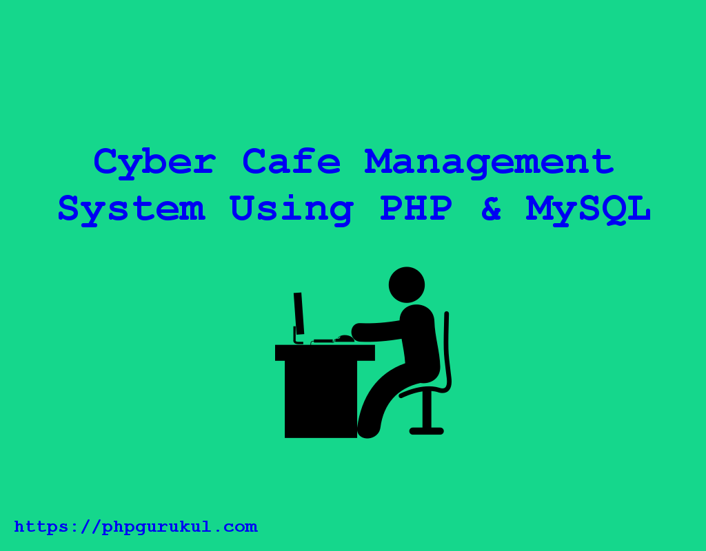 Cyber Cafe Management System Using PHP & MySQL , Cyber Cafe