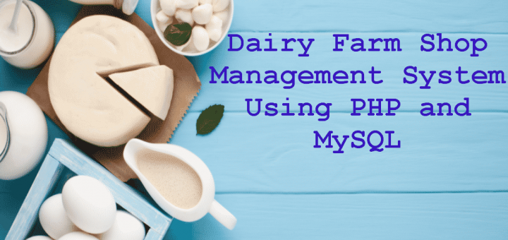 Dairy Farm Shop Management System Using PHP and MySQL