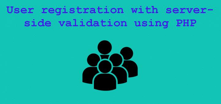 User registration with server-side validation using PHP