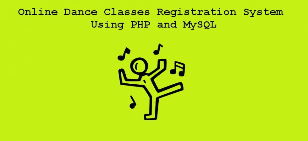 Online Dance Classes Registration System Using PHP and MySQL project