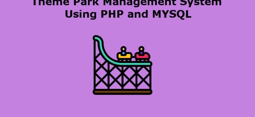 Theme Park Management System project
