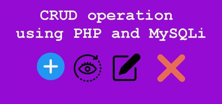 CRUD operation using PHP and MySQLi