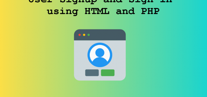User Signup and Sign in using HTML and PHP