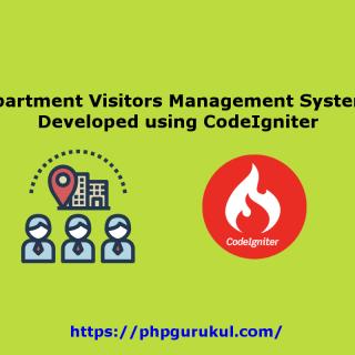 Apartment Visitors Management System Developed using CodeIgniter
