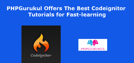 PHPGurukul Offers The Best Codeignitor Tutorials for Fast-learning