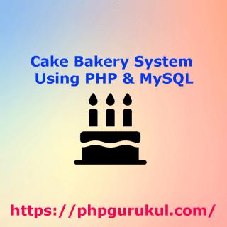 cake-bakery-system-using-php-mysql-project